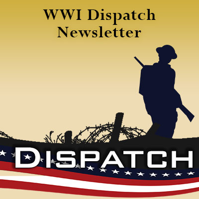 Receive the weekly WWI Centennial Newsletter