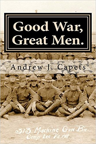 Good War Great Men. The 313th Machine Gun Battalion of World War I