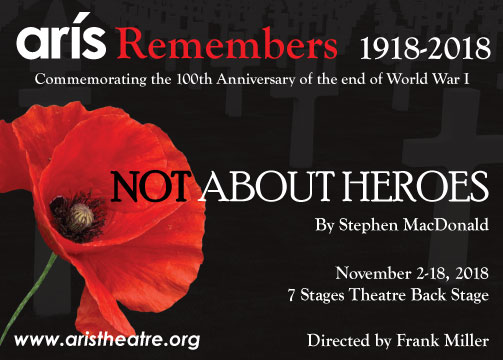 ARIS Remembers 1918 - 2018.  November 2 - 18, 2018 7 Stages Theatre Back Stage